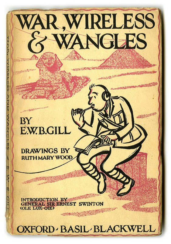 "Front cover of ""War, Wireless & Wrangles"" by EWB Gill (1934)."