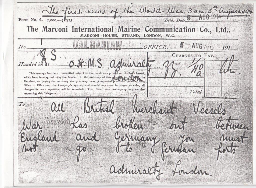 Message sent from the Marconi long-distance wireless station at Poldhu on 5 August 1914 using the callsign ZZ for communicating with ships and received by merhcant vessel SS Calgarian, later HMS Calgarian.